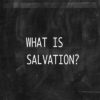 what_is_salvation400x400